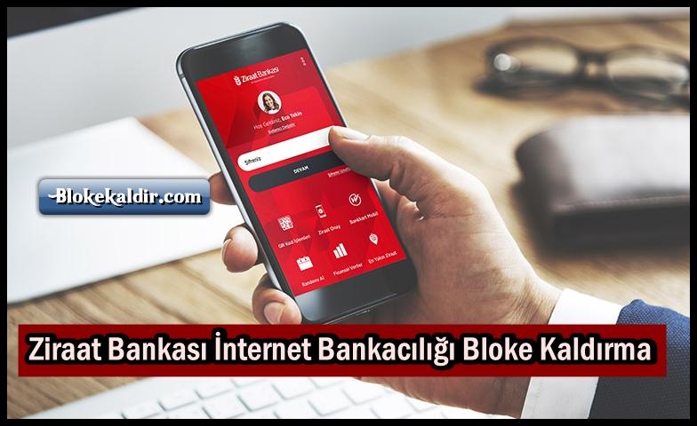 Ziraat Bankası İnternet Bankacılığı Bloke Kaldırma