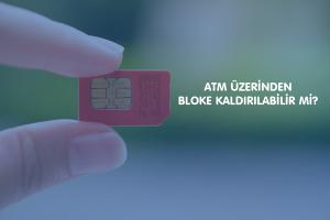 ATM Üzerinden Bloke Kaldırılabiliyor Mu?